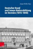 Deutscher Bund und innere Nationsbildung im Vormärz (1815-1848) (eBook, PDF)