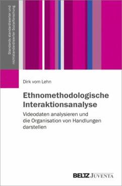 Ethnomethodologische Interaktionsanalyse - Lehn, Dirk vom