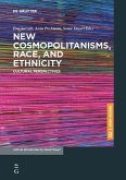 New Cosmopolitanisms, Race, and Ethnicity