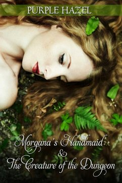 Morgana´s Handmaid and the Creature of the Dung...