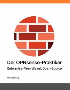 Der OPNsense-Praktiker (eBook, ePUB)