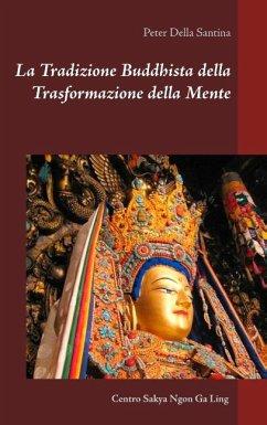 La Tradizione Buddhista della Trasformazione della Mente