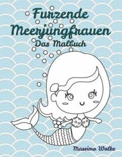 Furzende Meerjungfrauen - Das Malbuch - Wolke, Massimo