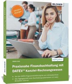 Praxisnahe Finanzbuchhaltung mit DATEV Kanzlei-Rechnungswesen - Lenz, Günter