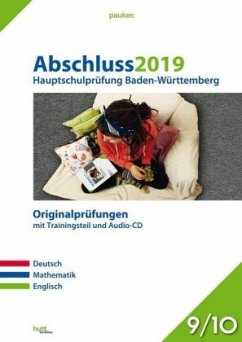 Abschluss 2019 - Hauptschulprüfung. Deutsch, Mathematik und Englisch. Baden-Württemberg