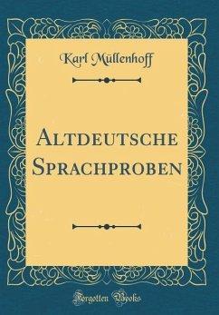 Altdeutsche Sprachproben (Classic Reprint)