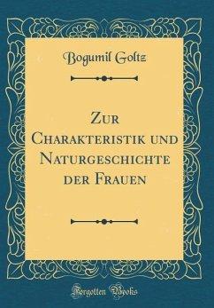 Zur Charakteristik und Naturgeschichte der Frauen (Classic Reprint)