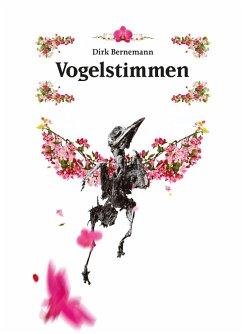 Vogelstimmen (eBook, ePUB) - Bernemann, Dirk
