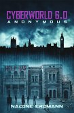 CyberWorld 6.0: Anonymous (eBook, ePUB)