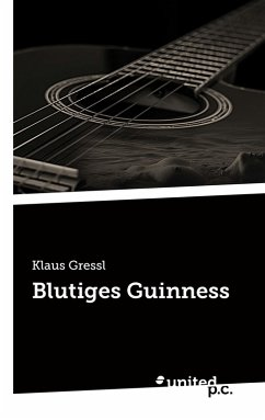 Blutiges Guinness (eBook, ePUB) - Gressl, Klaus