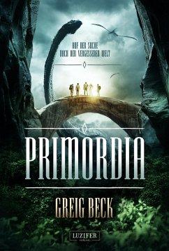 PRIMORDIA - Auf der Suche nach der vergessenen Welt (eBook, ePUB) - Beck, Greig
