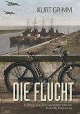 Die Flucht - Erlebnisse eines Matrosenobergefreiten der Deutschen Kriegsmarine (eBook, ePUB)