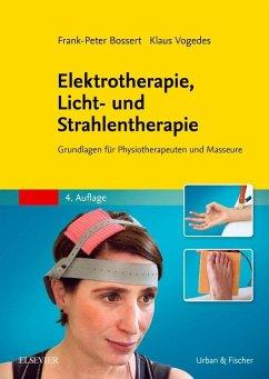 Elektrotherapie, Licht- und Strahlentherapie - Bossert, Frank-Peter; Vogedes, Klaus