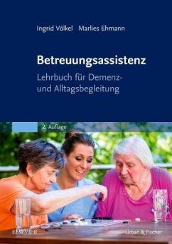 Betreuungsassistenz - Völkel, Ingrid; Ehmann, Marlies
