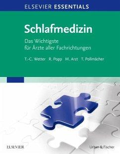 ELSEVIER ESSENTIALS Schlafmedizin - Wetter, Thomas-Christian; Popp, Roland; Arzt, Michael; Pollmächer, Thomas