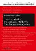 Universal Mission: The Climax of Matthew's Post-Resurrection Account