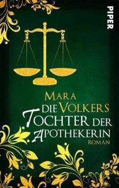 Die Tochter der Apothekerin - Volkers, Mara