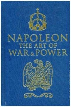 Napoleon: The Art of War & Power - Napoleon I. Bonaparte, Kaiser