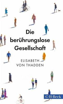 Die berührungslose Gesellschaft (eBook, ePUB) - Thadden, Elisabeth
