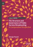 The Structure and Governance of Public Service Broadcasting (eBook, PDF)