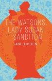The Watsons, Lady Susan & Sanditon
