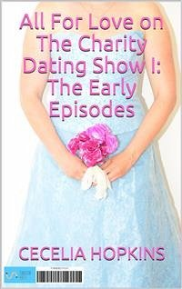 All for Love on The Charity Dating Show I: Earl...