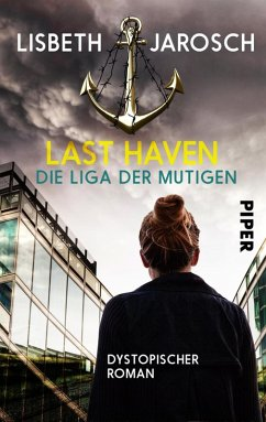 Last Haven – Die Liga der Mutigen (eBook, ePUB) - Jarosch, Lisbeth