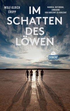 DuMont Reiseabenteuer Im Schatten des Löwen (eBook, ePUB) - Cropp, Wolf-Ulrich