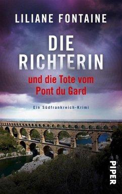 Die Richterin und die Tote vom Pont du Gard / Mathilde de Boncourt Bd.1 (eBook, ePUB) - Fontaine, Liliane