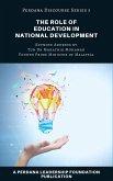 The Role of Education in National Development (Perdana Discourse Series, #3) (eBook, ePUB)