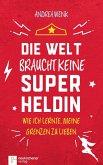 Die Welt braucht keine Superheldin (eBook, ePUB)