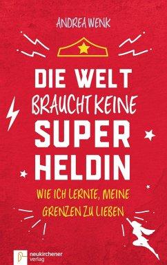 Die Welt braucht keine Superheldin (eBook, ePUB) - Wenk, Andrea