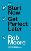 Start Now. Get Perfect Later. (eBook, ePUB)