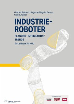Industrieroboter (eBook, PDF) - Reinhart, Gunther; Flores, Alejandro Magaña; Zwicker, Carola