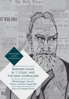 Bernard Shaw, W. T. Stead, and the New Journalism - Ritschel, Nelson O'Ceallaigh
