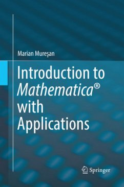 Introduction to Mathematica® with Applications - Muresan, Marian