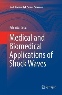 Medical and Biomedical Applications of Shock Waves - Loske, Achim M.
