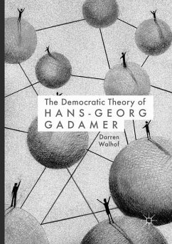 The Democratic Theory of Hans-Georg Gadamer - Walhof, Darren
