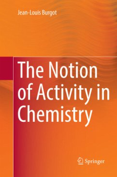 The Notion of Activity in Chemistry - Burgot, Jean-Louis