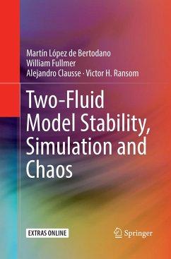 Two-Fluid Model Stability, Simulation and Chaos - Bertodano, Martín López de; Fullmer, William; Clausse, Alejandro; Ransom, Victor H.