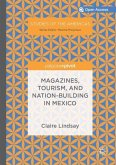 Magazines, Tourism, and Nation-Building in Mexico