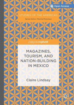 Magazines, Tourism, and Nation-Building in Mexico - Lindsay, Claire