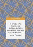 A Study into Financial Globalization, Economic Growth and (In)Equality