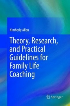 Theory, Research, and Practical Guidelines for Family Life Coaching - Allen, Kimberly