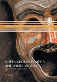 International Politics and Inner Worlds