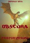 Obscura- Part 1- Prophezeiung