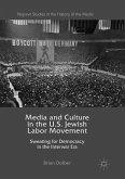 Media and Culture in the U.S. Jewish Labor Movement