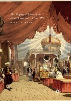 The Shaping of Turkey in the British Imagination, 1776-1923 - Katz, David S.