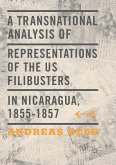 A Transnational Analysis of Representations of the US Filibusters in Nicaragua, 1855-1857