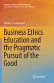 Business Ethics Education and the Pragmatic Pursuit of the Good